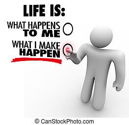 quel, faire, vie, chooses, initiative, happen, vous, proactive, homme