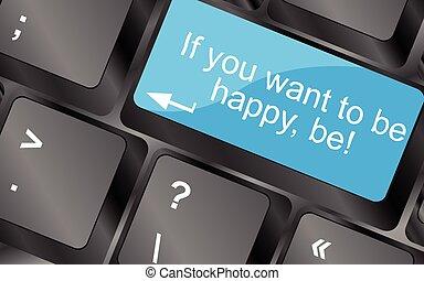 quote., heureux, vecteur, be., inspirationnel, être, simple, citation, motivation, -, button., illustration, clés, informatique, vouloir, clavier, branché, vous, si, design.