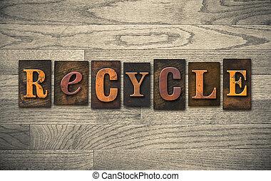 recycler, bois, concept, letterpress