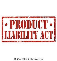 responsabilité, produit, acte