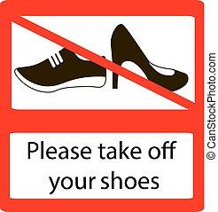 s'il vous plaît, fermé, prendre, signs., chaussures