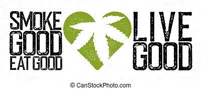 """smoke, rastafarian, themed, marijuana, quote., good""., cannabis, vivant, bon, manger"