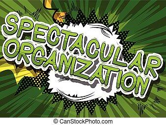 spectaculaire, wordaaaa, organisation