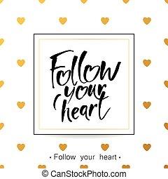 suivre, coeur, ton, lettrage
