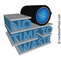 temps, gaspillage, non