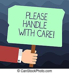 texte, signe, analyse, vide, poignée, s'il vous plaît, tenue, photo, conceptuel, être, transport, projection, space., hu, crosse, pendant, prudent, affiche, coloré, fragile, expédition, main, care.