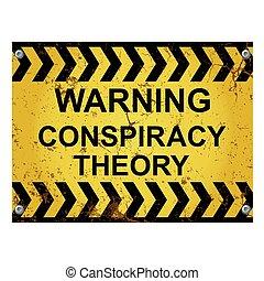 théorie, alerte, panneau avertissement, conspiration