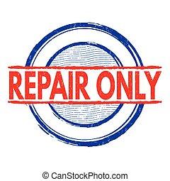 timbre, réparation, seulement