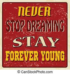 toujours, affiche, jamais, arrêt, jeune, séjour, rêver