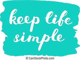 vie, simple., lettering., brosse, garder