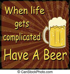 vie, vendange, bière, quand, compliqué, avoir, affiche, obtient
