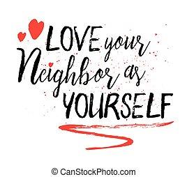 vous-même, voisin, amour, ton